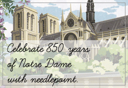 Notre Dame's 850th Anniversary Needlepoint Kits